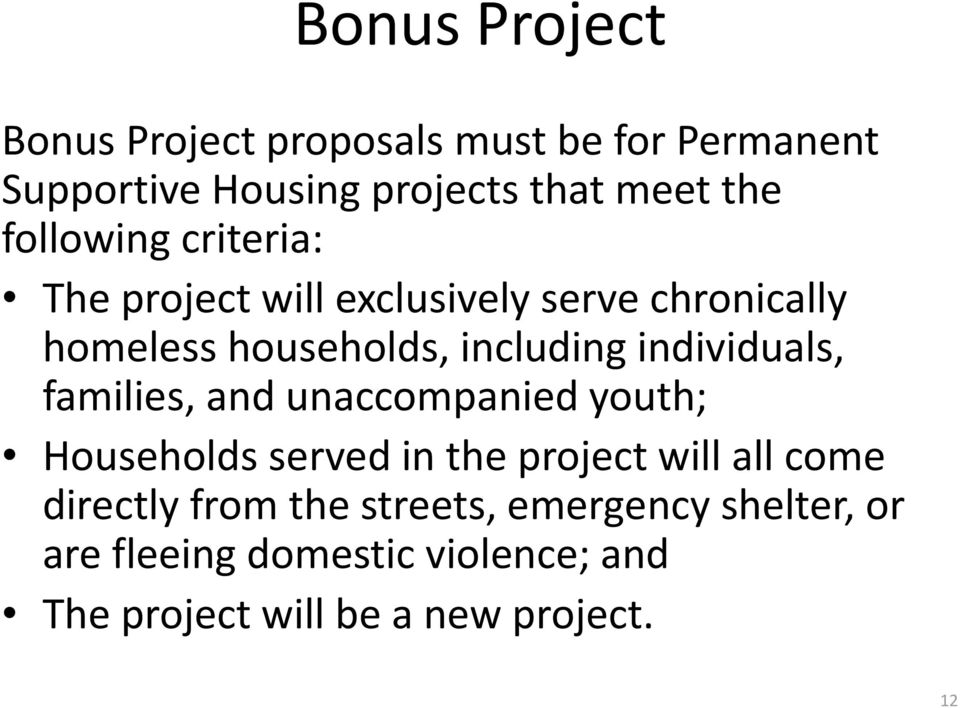 individuals, families, and unaccompanied youth; Households served in the project will all come directly