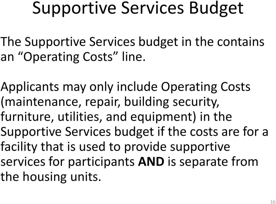 utilities, and equipment) in the Supportive Services budget if the costs are for a facility that