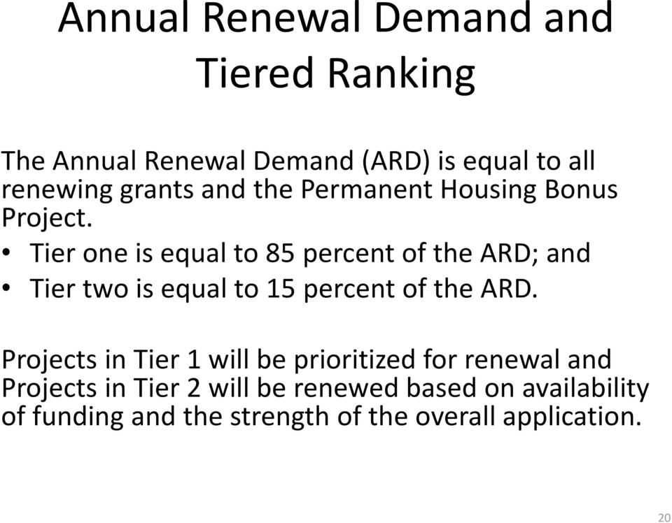 Tier one is equal to 85 percent of the ARD; and Tier two is equal to 15 percent of the ARD.