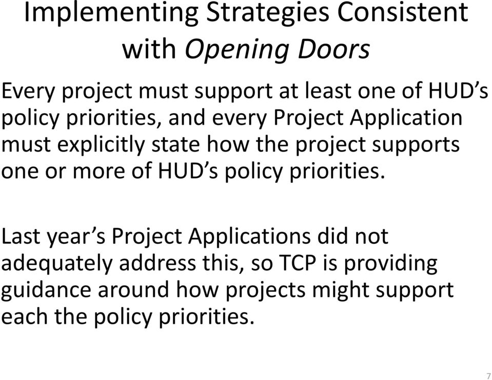 supports one or more of HUD s policy priorities.
