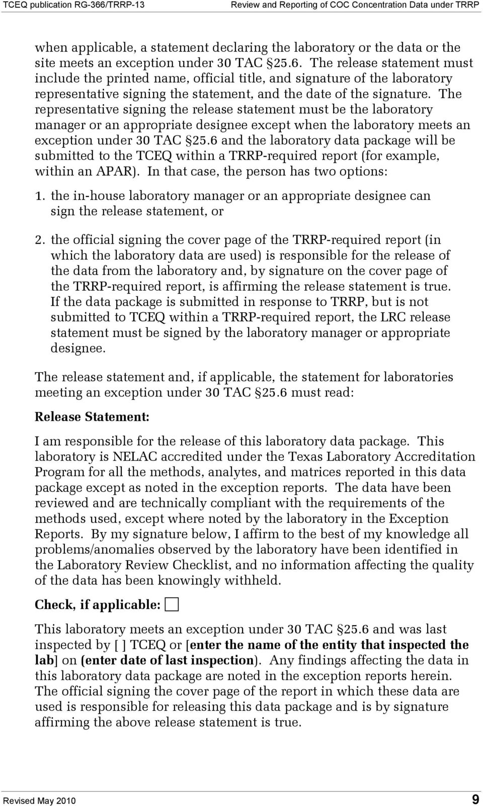 The representative signing the release statement must be the laboratory manager or an appropriate designee except when the laboratory meets an exception under 30 TAC 25.