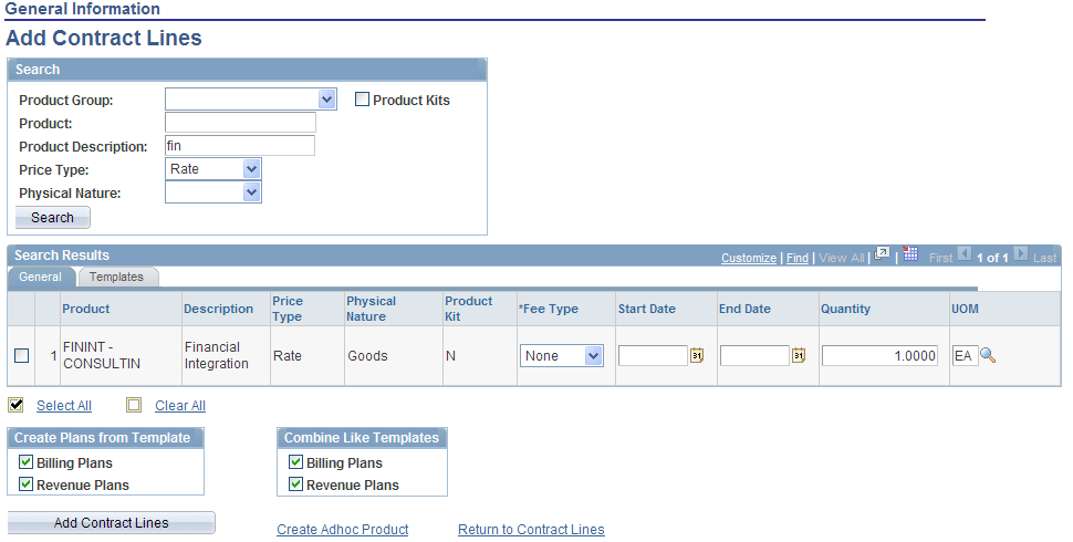 Chapter 12 Creating Cost-Plus Government Contract Lines Add Contract Lines page (rate price type) Search Products Use the fields in this section to enter search criteria to limit the search results