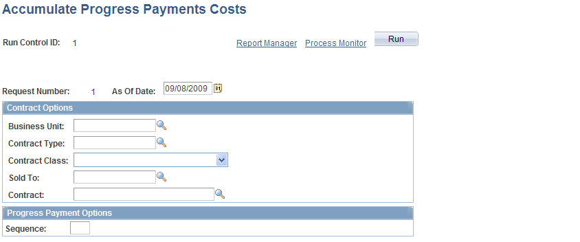 Establishing Progress Payments Chapter 15 Accumulate Progress Payments Costs page As of Date Enter the date that the system uses to retrieve cost information from the PeopleSoft Project Costing