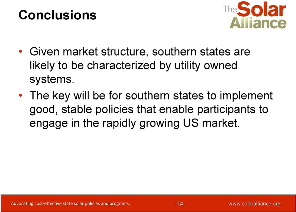 The key will be for southern states to implement good, stable policies that