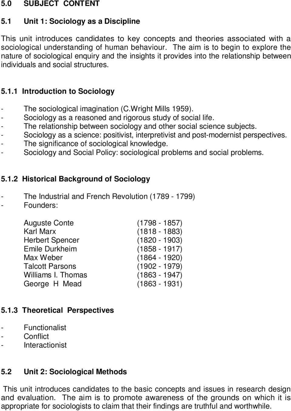 sociology as a reasoned and rigorous study of social life Society affects what we do introduction to sociology social sciences sociology sociology is a reasoned and rigorous study of human social life, social groups.
