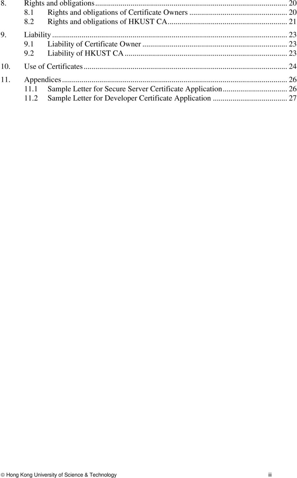 Use of Certificates... 24 11. Appendices... 26 11.1 Sample Letter for Secure Server Certificate Application.