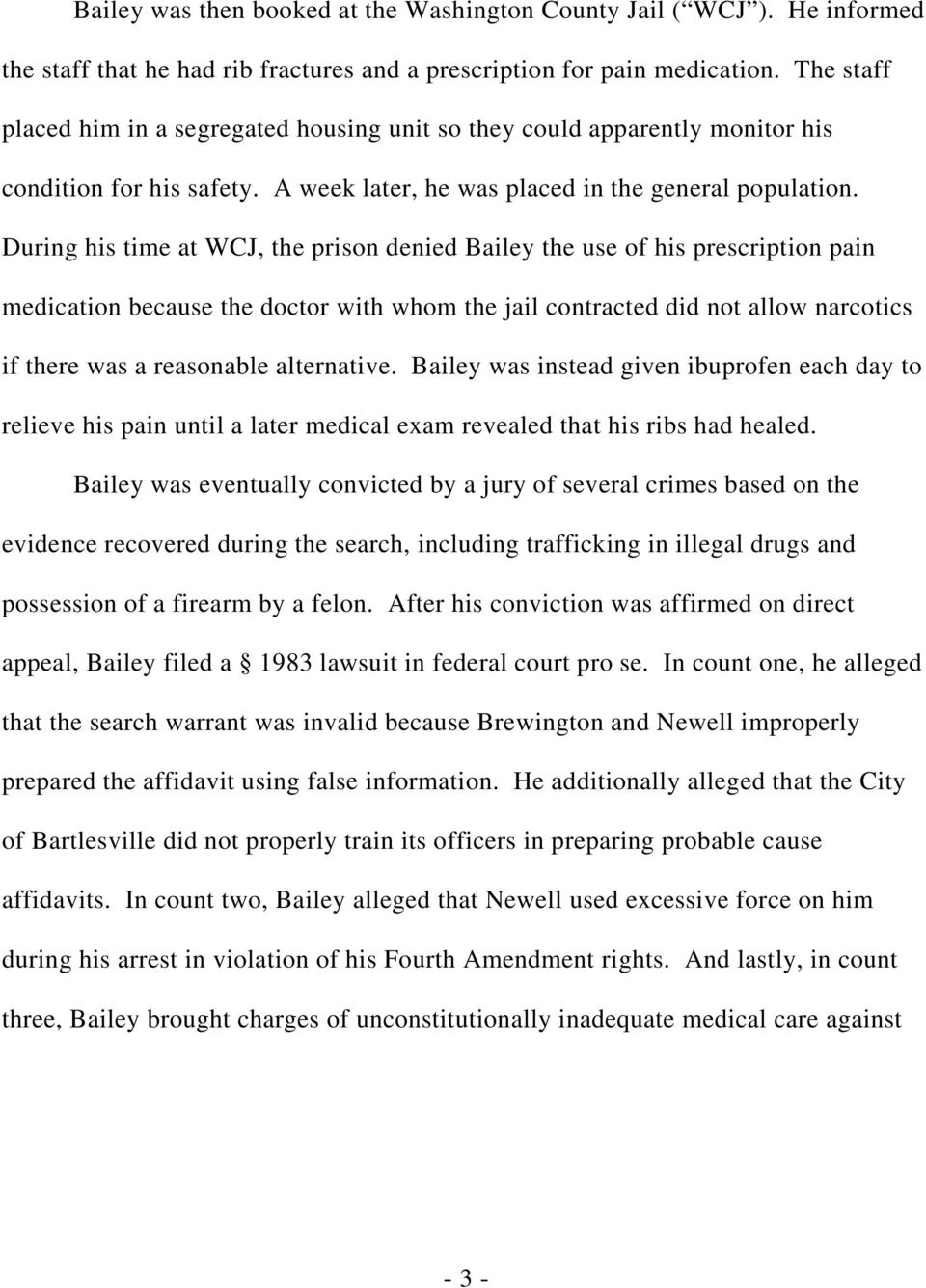 During his time at WCJ, the prison denied Bailey the use of his prescription pain medication because the doctor with whom the jail contracted did not allow narcotics if there was a reasonable