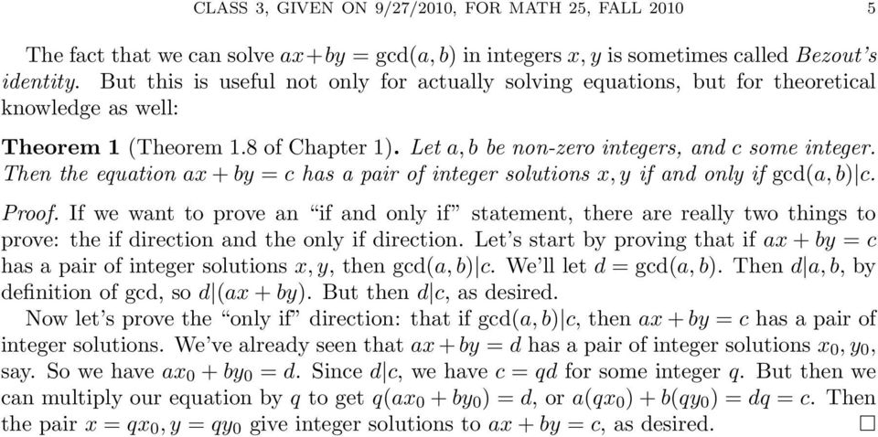 Then the equation ax + by = c has a pair of integer solutions x, y if and only if gcd(a, b) c. Proof.