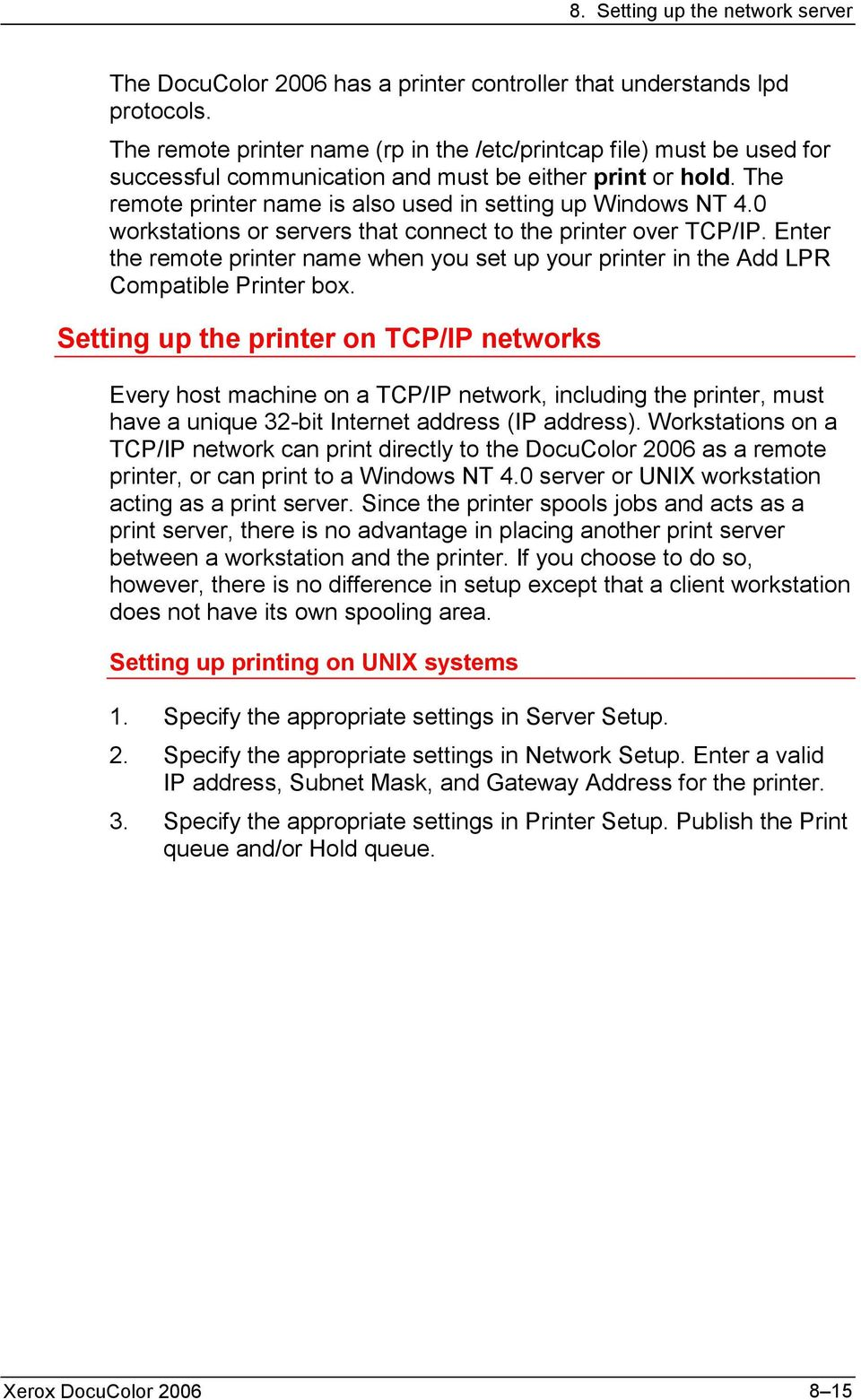 0 workstations or servers that connect to the printer over TCP/IP. Enter the remote printer name when you set up your printer in the Add LPR Compatible Printer box.