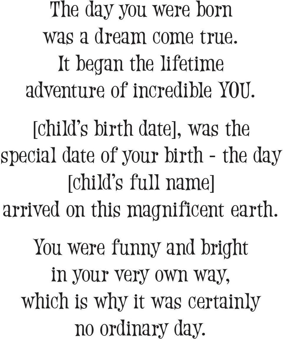 [child s birth date], was the special date of your birth - the day [child s