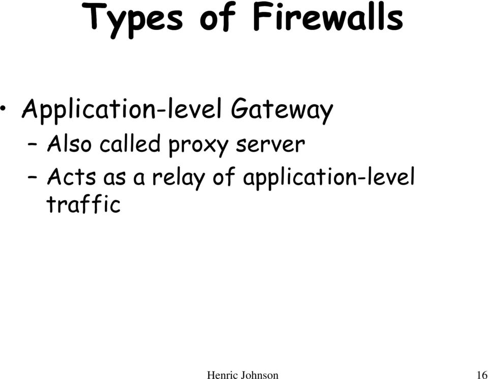 called proxy server Acts as a