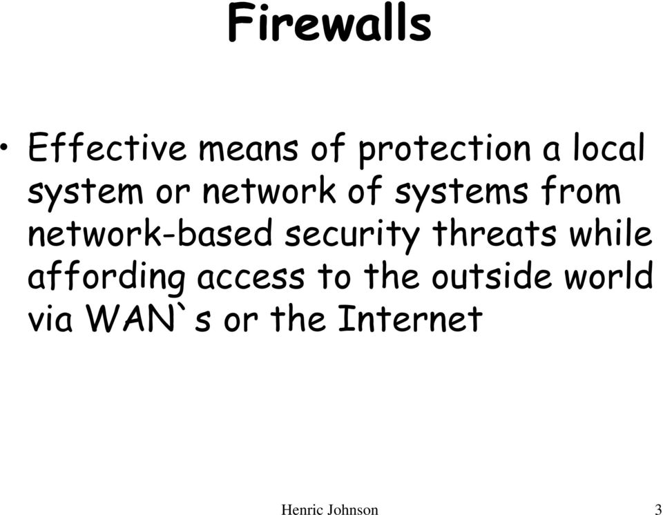security threats while affording access to the