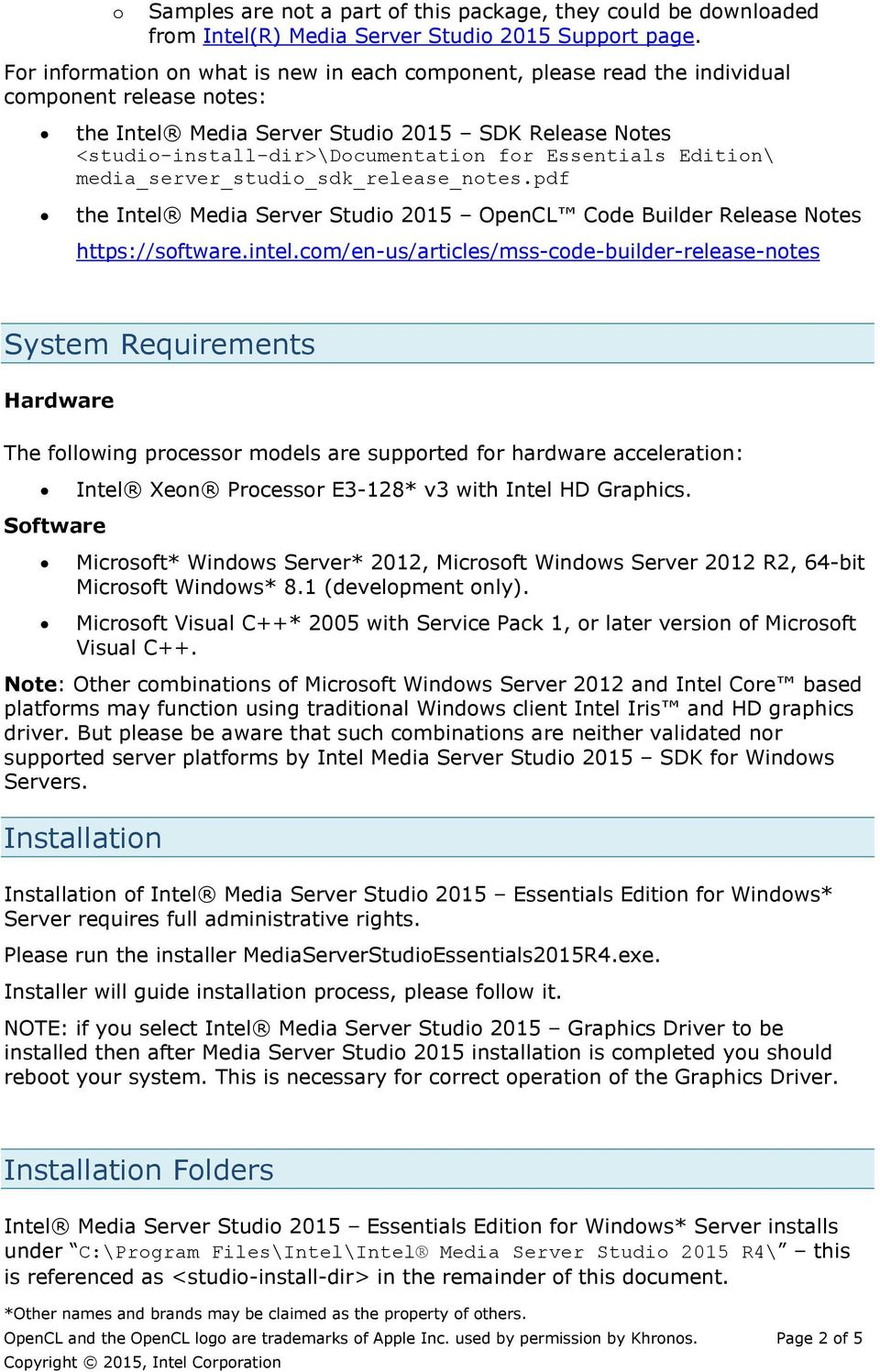 Essentials Edition\ media_server_studio_sdk_release_notes.pdf the Intel Media Server Studio 2015 OpenCL Code Builder Release Notes https://software.intel.