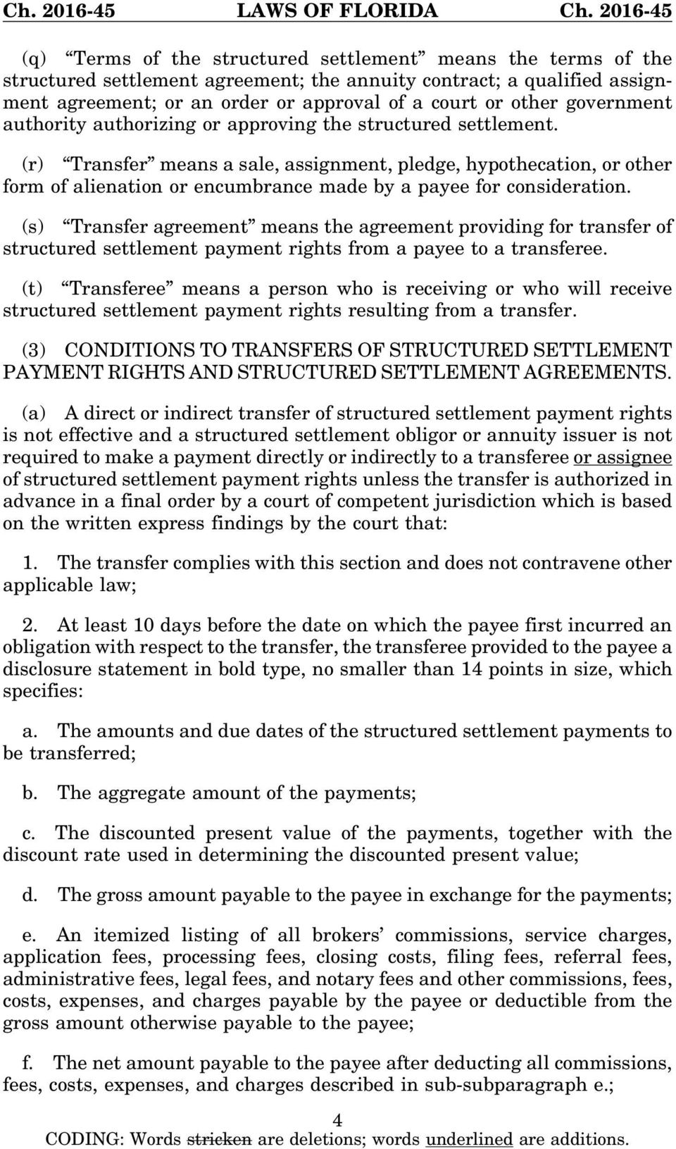 (r) Transfer means a sale, assignment, pledge, hypothecation, or other form of alienation or encumbrance made by a payee for consideration.