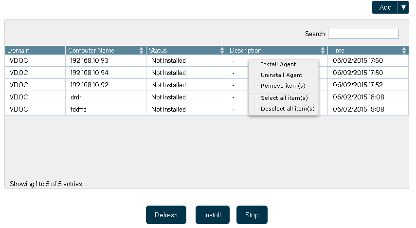 Figure 31: Added the computers. 8. You can right click on any entry in the list to access the context menu, which has the following options. a. Install Agent: This option lets you install the agent(s) on the selected computer(s).