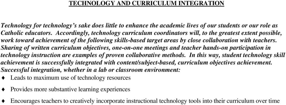 Sharing of written curriculum objectives, one-on-one meetings and teacher hands-on participation in technology instruction are examples of proven collaborative methods.