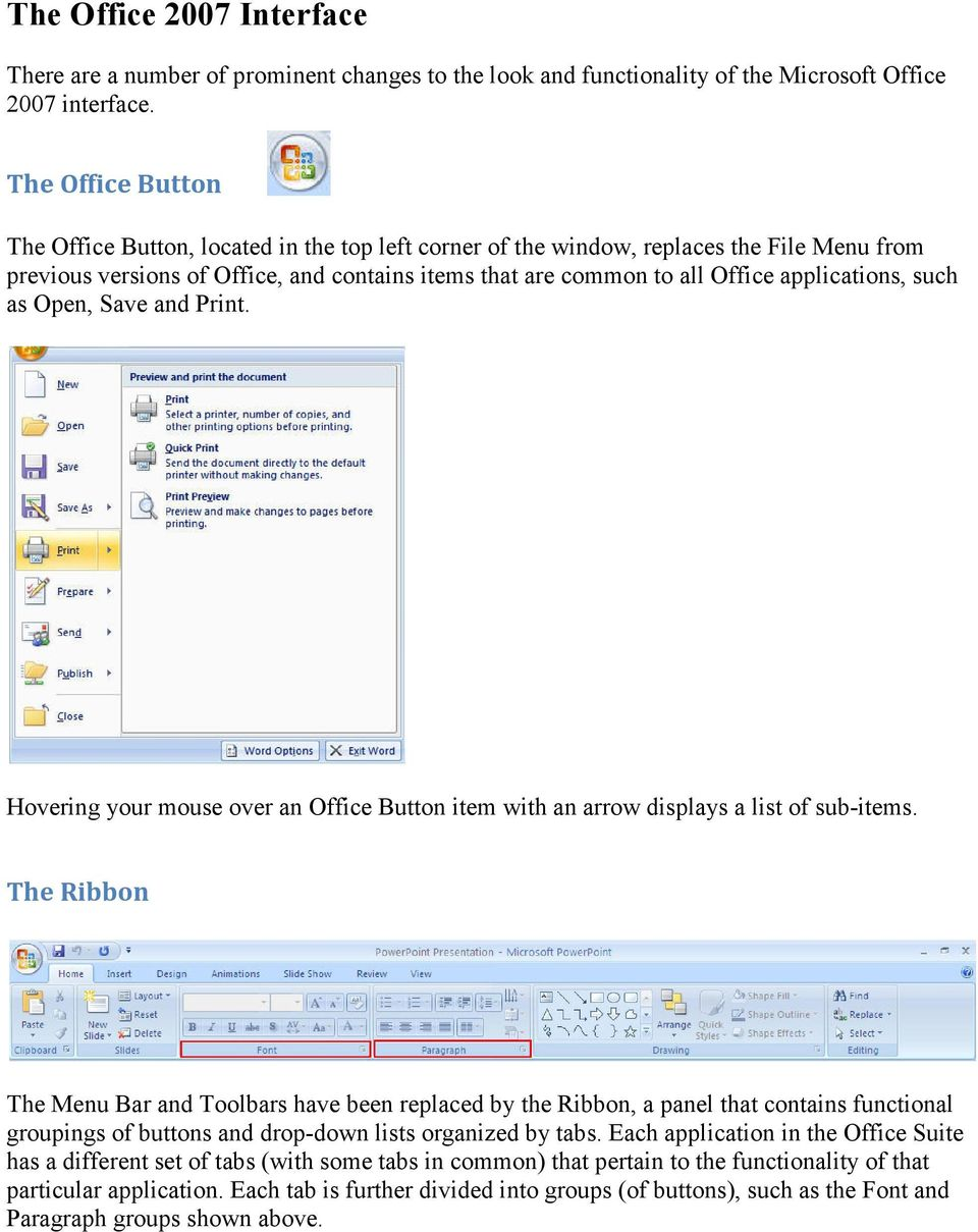 applications, such as Open, Save and Print. Hovering your mouse over an Office Button item with an arrow displays a list of sub-items.