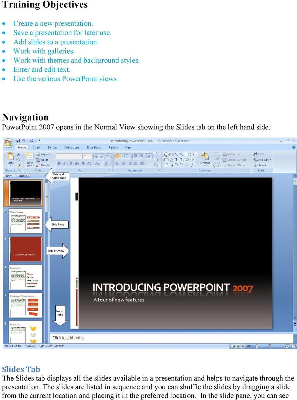 Navigation PowerPoint 2007 opens in the Normal View showing the Slides tab on the left hand side.