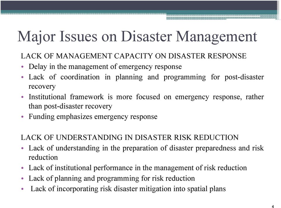 emergency response LACK OF UNDERSTANDING IN DISASTER RISK REDUCTION Lack of understanding in the preparation of disaster preparedness and risk reduction Lack of
