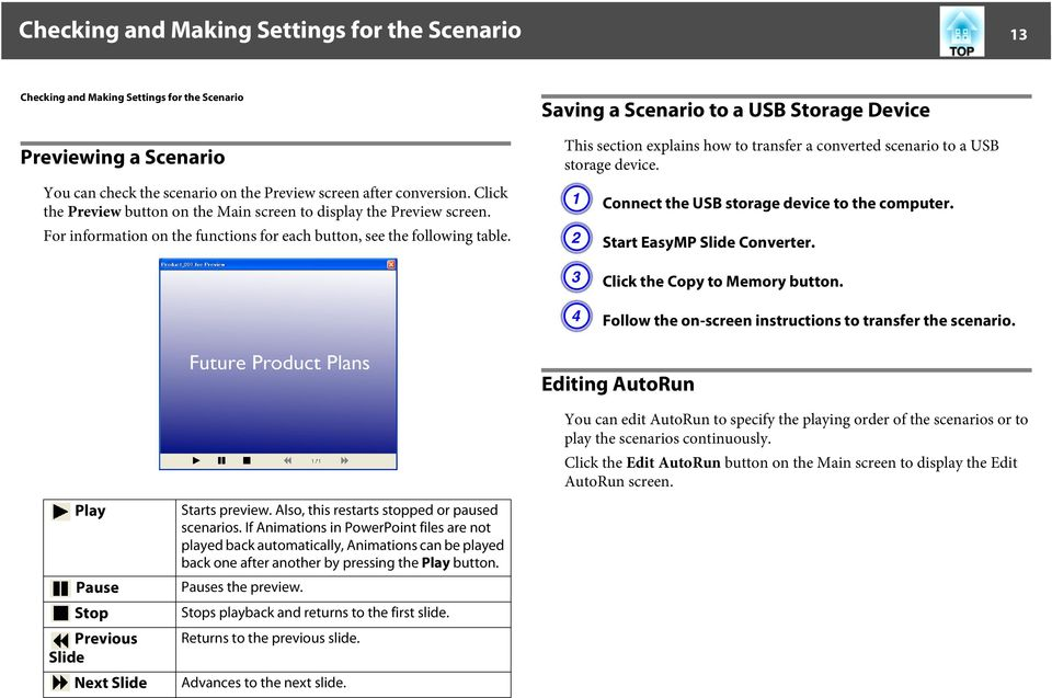 Saving a Scenario to a USB Storage Device This section explains how to transfer a converted scenario to a USB storage device. A Connect the USB storage device to the computer.