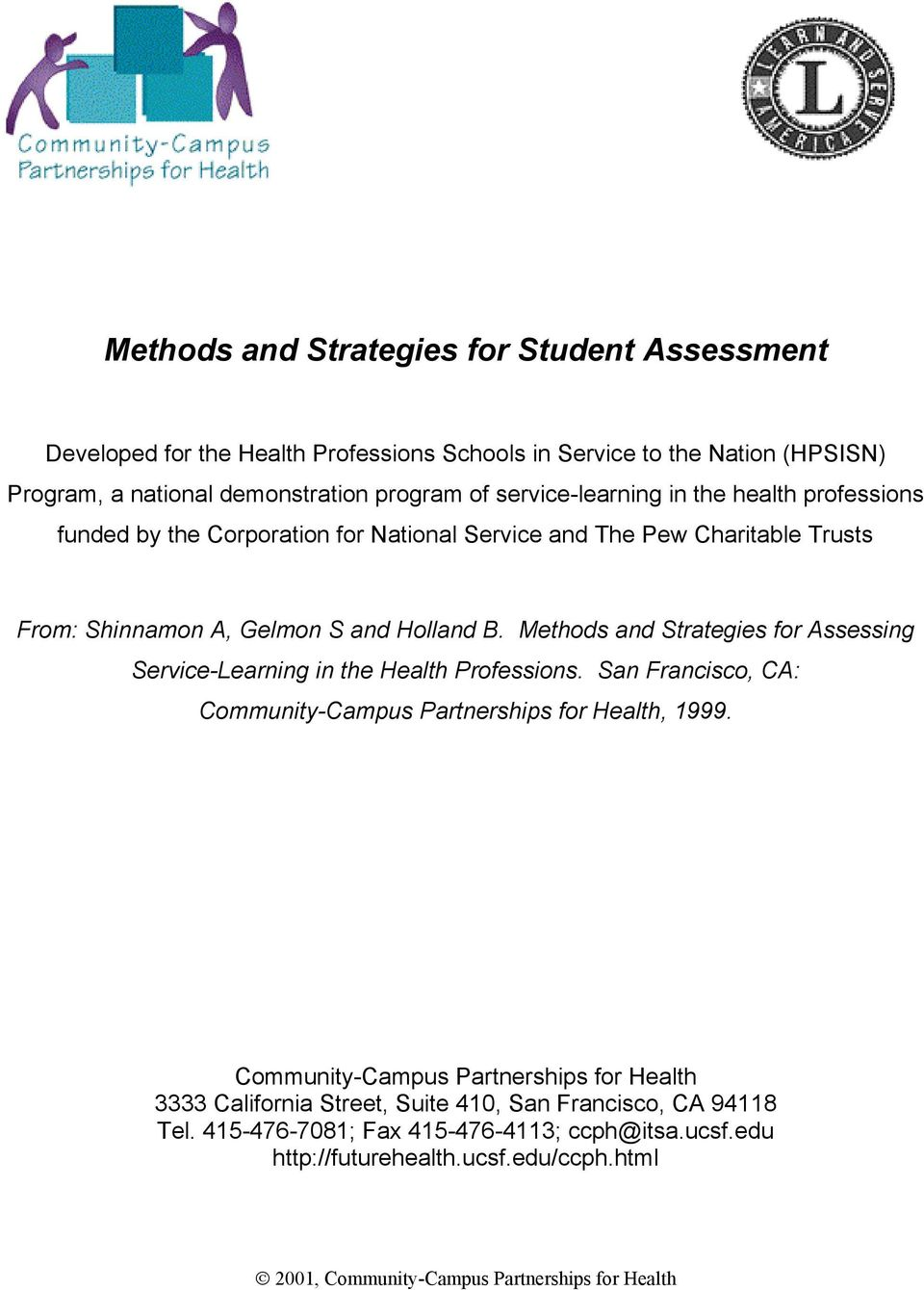 Methods and Strategies for Assessing Service-Learning in the Health Professions. San Francisco, CA: Community-Campus Partnerships for Health, 1999.