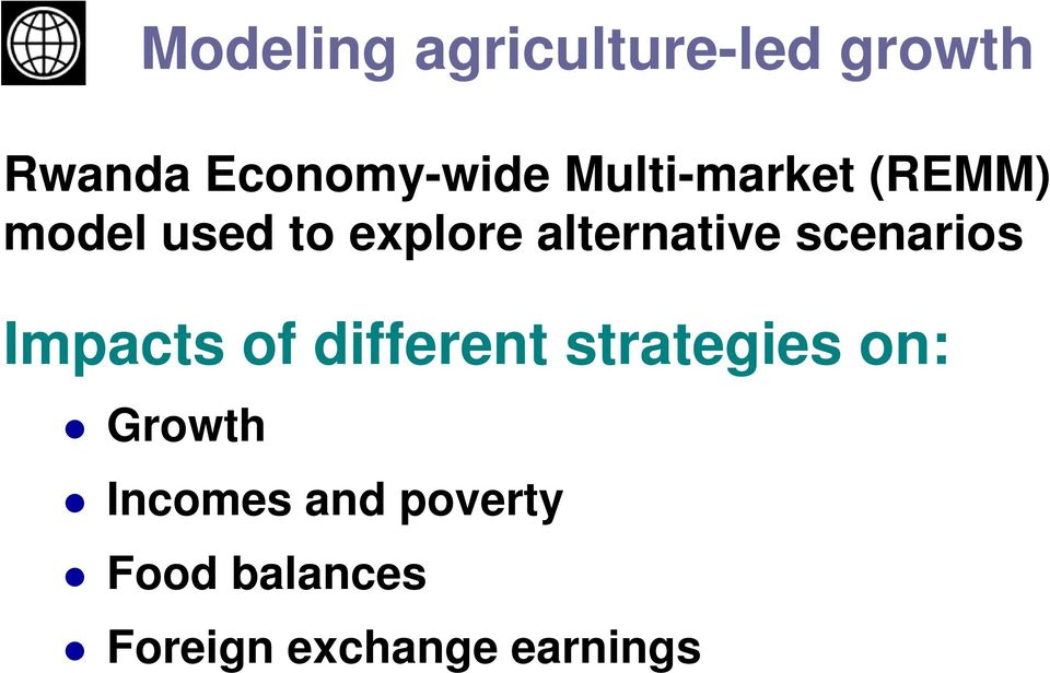 scenarios Impacts of different strategies on: Growth