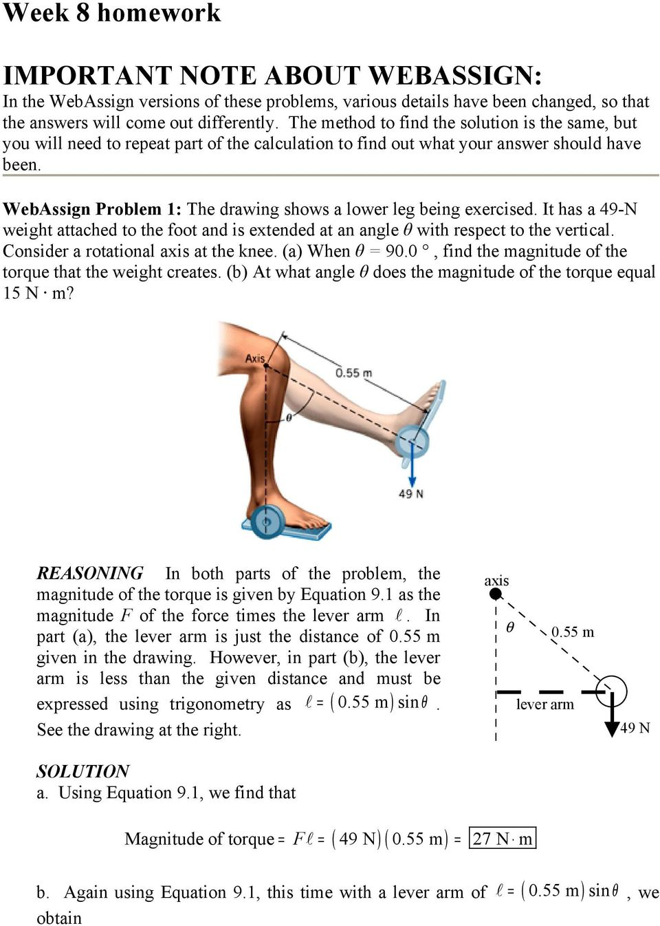 WebAssign Problem : The drawing shows a lower leg being exercised. It has a 49-N weight attached to the foot and is extended at an angle θ with respect to the vertical.