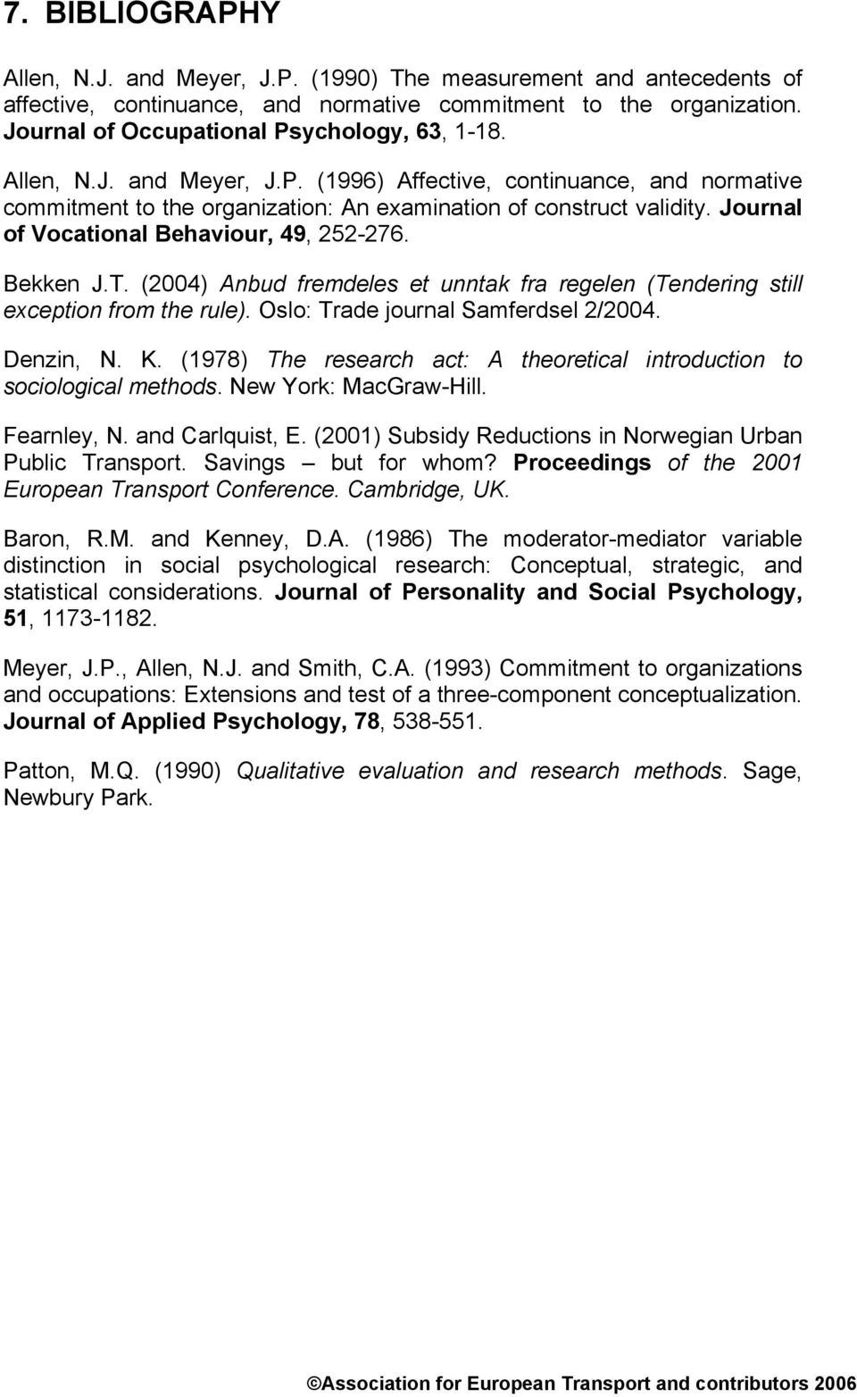 allen meyer commitment to organizations and occupations extension and test of a three component conc Meyer, j p, & allen, n j (1991) a three-component conceptualization of commitment to organizations and occupations: extension and test of a three-component.
