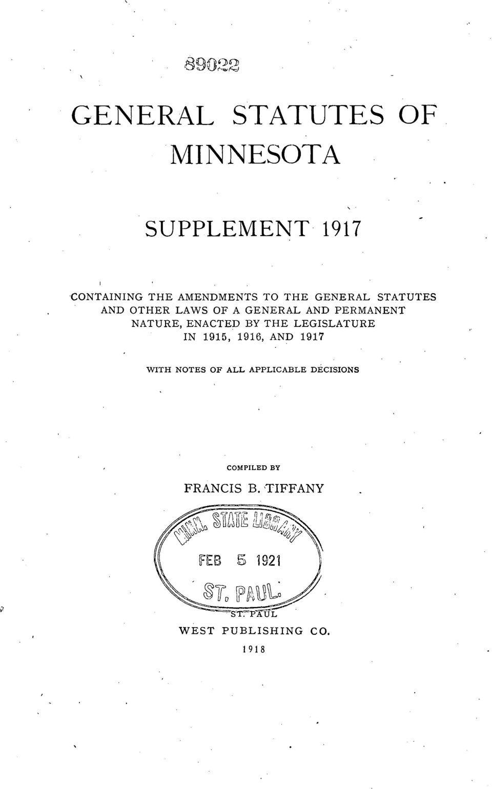 NATURE, ENACTED BY THE LEGISLATURE IN 1915, 1916, AND 1917 WITH NOTES OF ALL