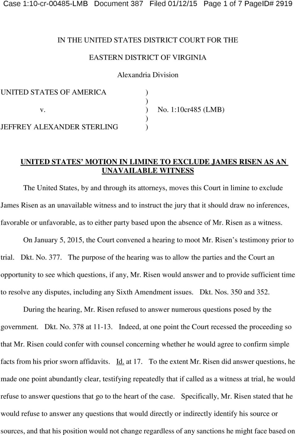 1:10cr485 (LMB UNITED STATES MOTION IN LIMINE TO EXCLUDE JAMES RISEN AS AN UNAVAILABLE WITNESS The United States, by and through its attorneys, moves this Court in limine to exclude James Risen as an