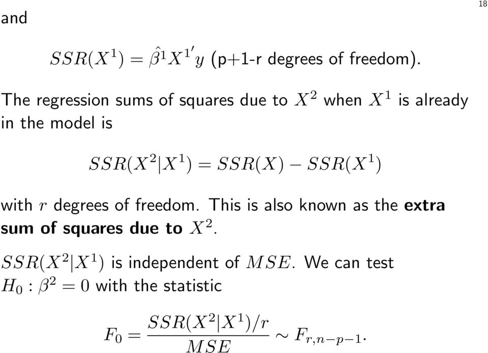 = SSR(X) SSR(X 1 ) with r degrees of freedom.