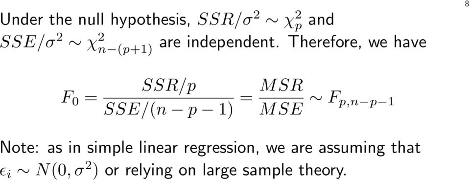 Therefore, we have 8 F 0 = SSR/p SSE/(n p 1) = MSR MSE F p,n p
