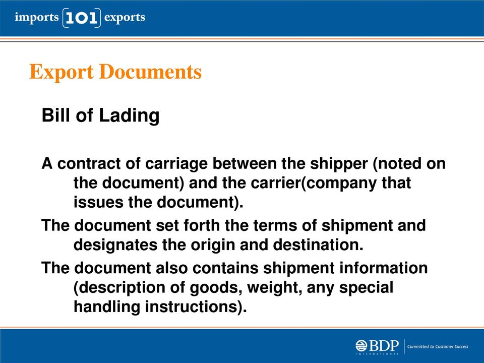 The document set forth the terms of shipment and designates the origin and