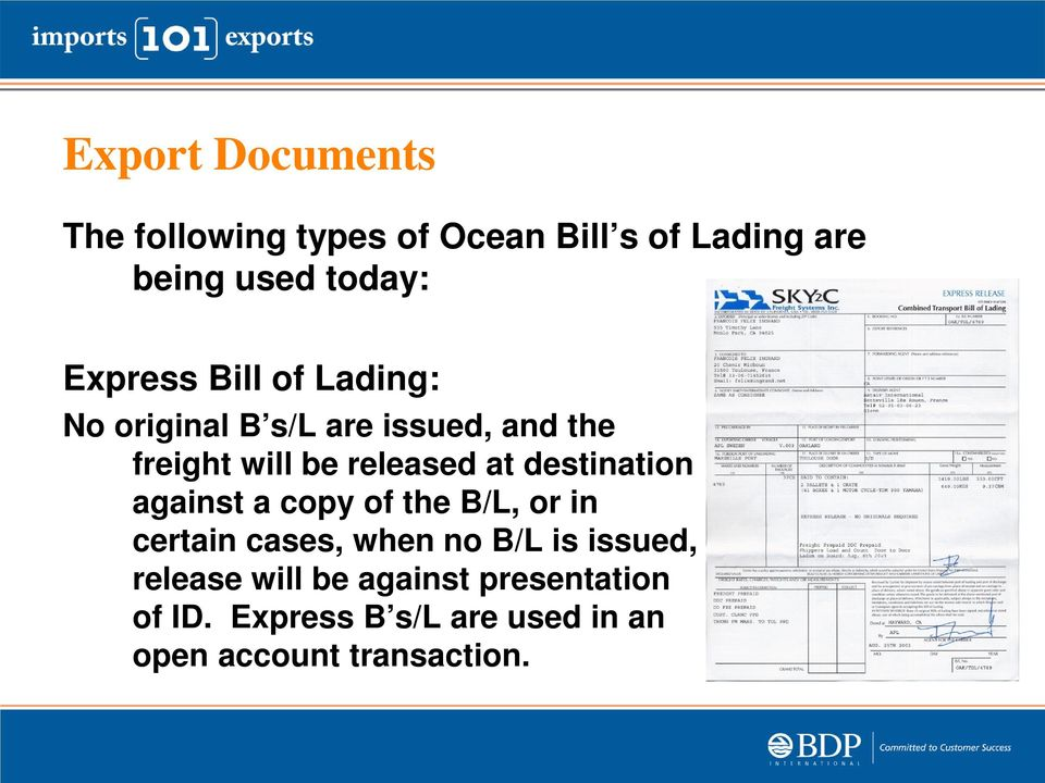 destination against a copy of the B/L, or in certain cases, when no B/L is issued,