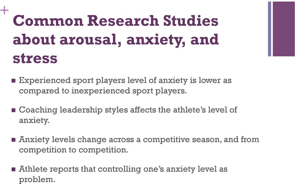 Coaching leadership styles affects the athlete s level of anxiety.