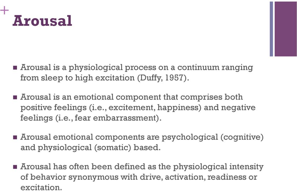 e., fear embarrassment). Arousal emotional components are psychological (cognitive) and physiological (somatic) based.