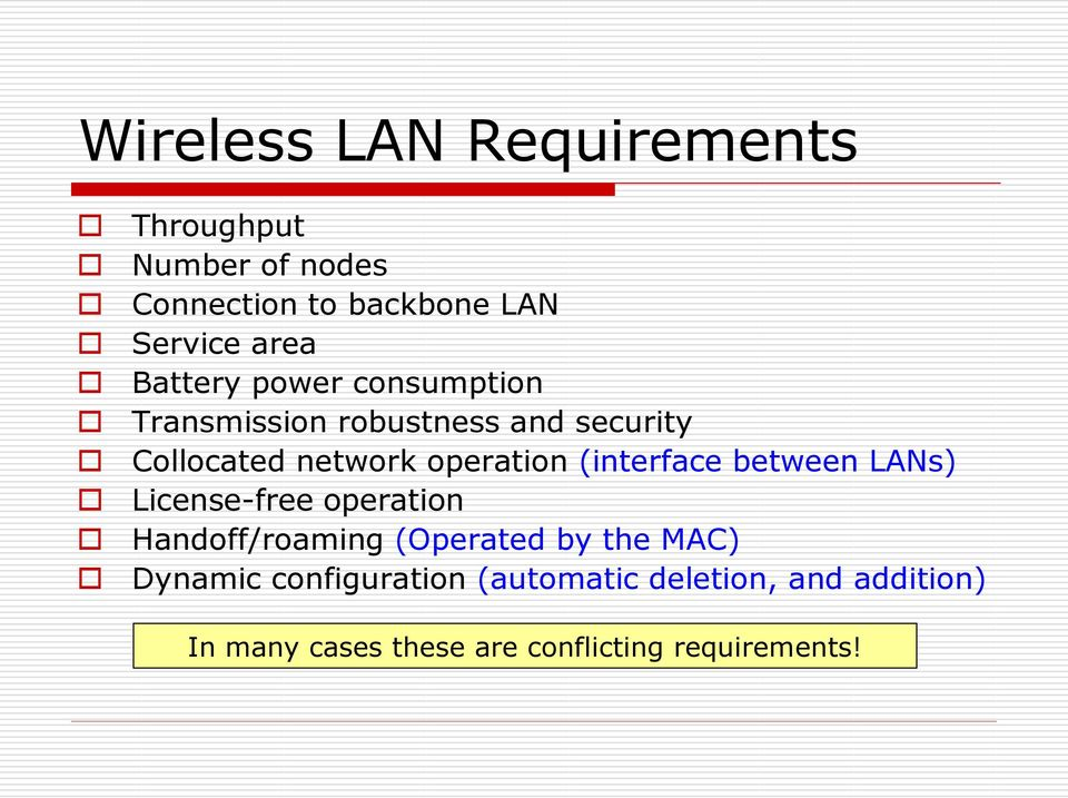 (interface between LANs) License-free operation Handoff/roaming (Operated by the MAC) Dynamic
