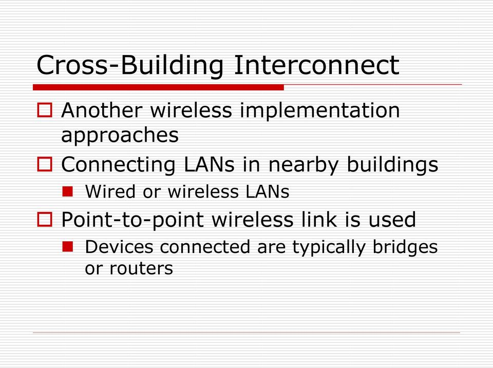 buildings Wired or wireless LANs Point-to-point