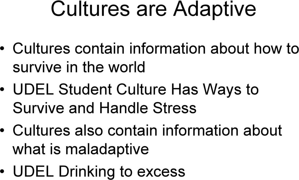 Ways to Survive and Handle Stress Cultures also contain