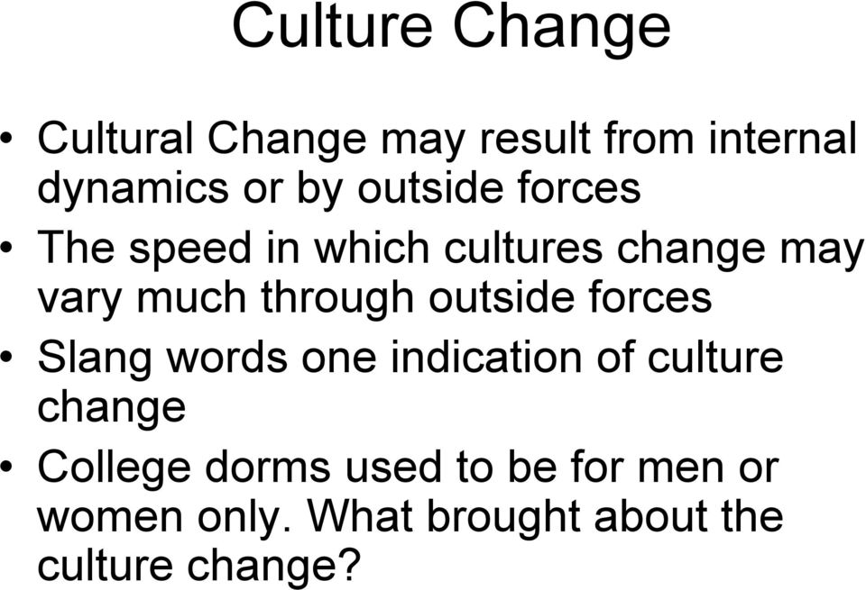 outside forces Slang words one indication of culture change College