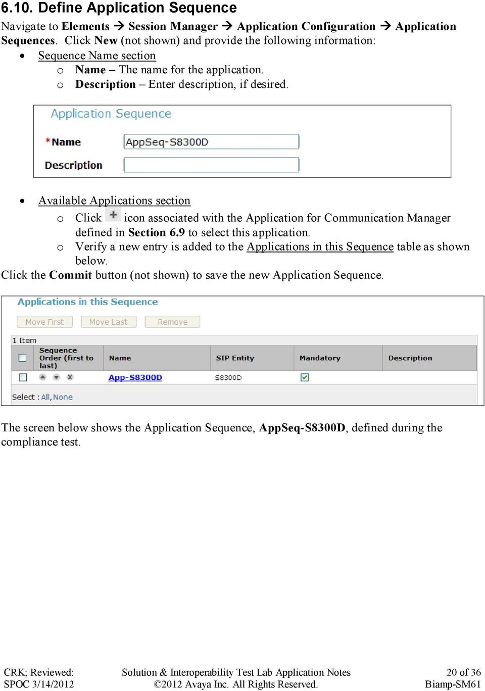Available Applications section o Click icon associated with the Application for Communication Manager defined in Section 6.9 to select this application.