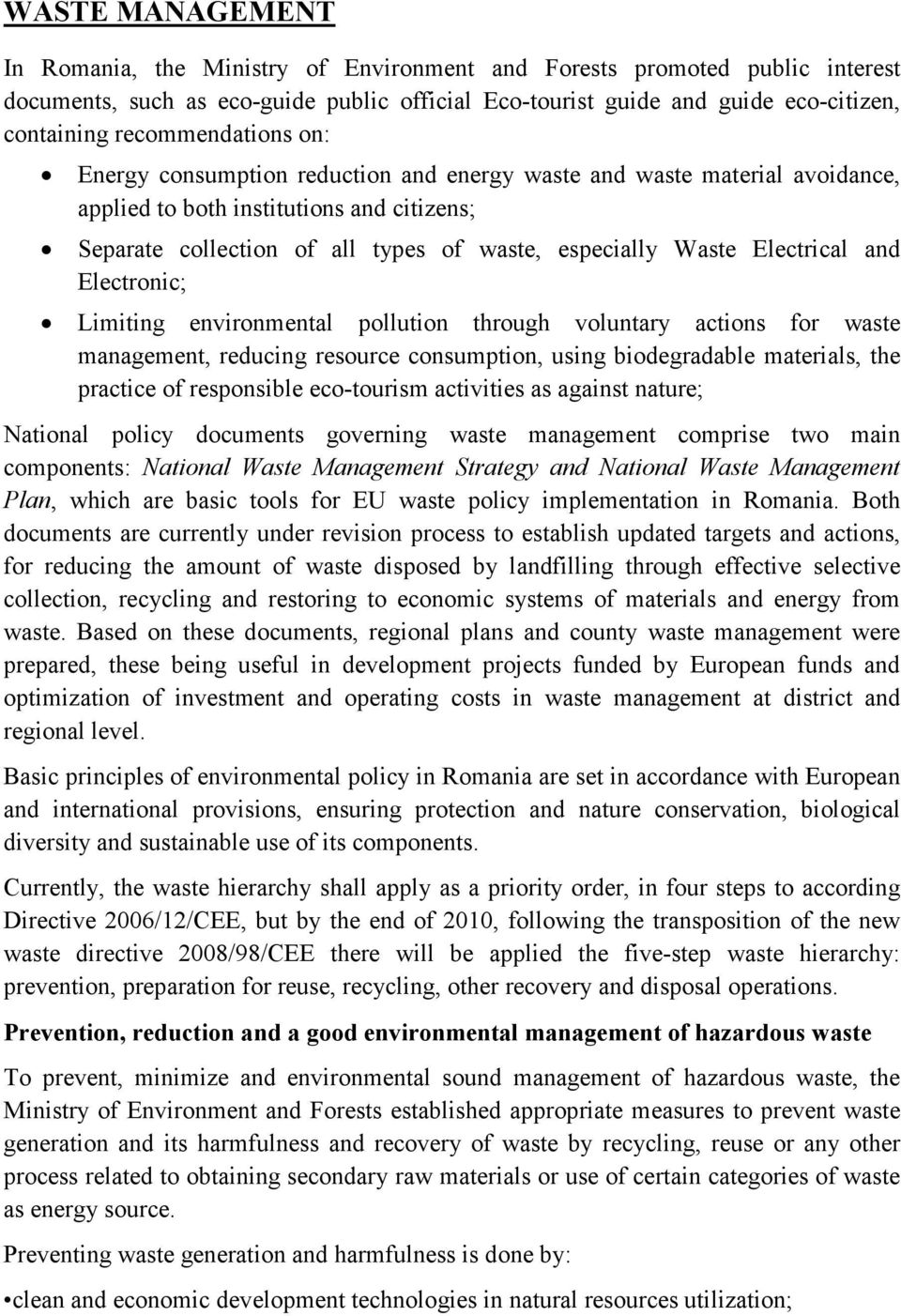 Electrical and Electronic; Limiting environmental pollution through voluntary actions for waste management, reducing resource consumption, using biodegradable materials, the practice of responsible