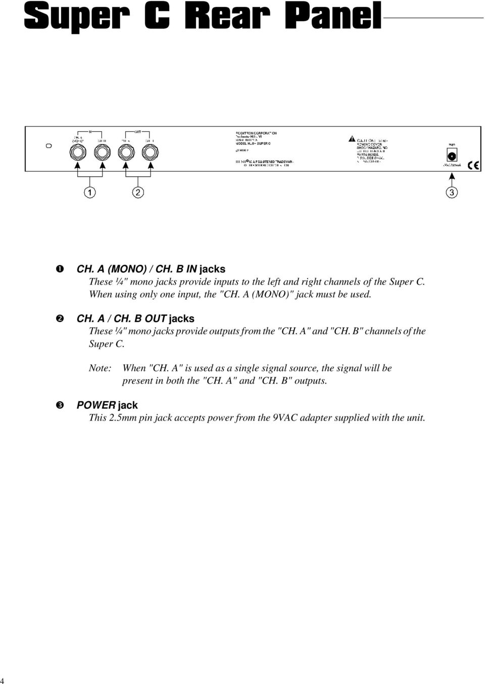 "B OUT jacks These ¼"" mono jacks provide outputs from the ""CH. A"" and ""CH. B"" channels of the Super C. Note: When ""CH."