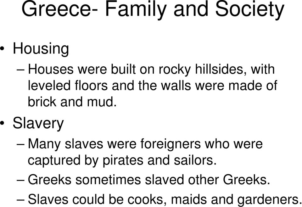 Slavery Many slaves were foreigners who were captured by pirates and