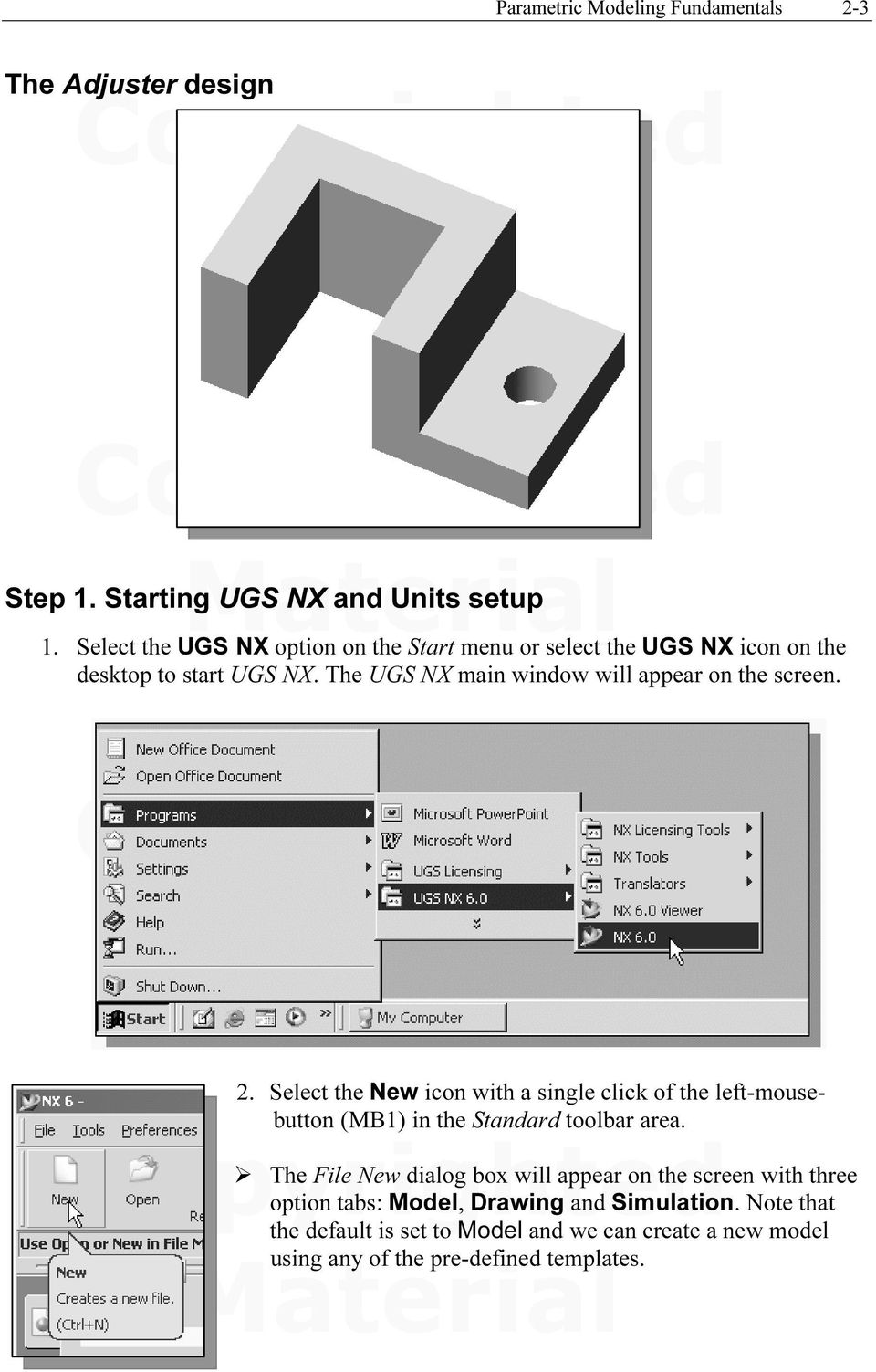 The UGS NX main window will appear on the screen. Step 1. Starting UGS NX and Units setup 2.