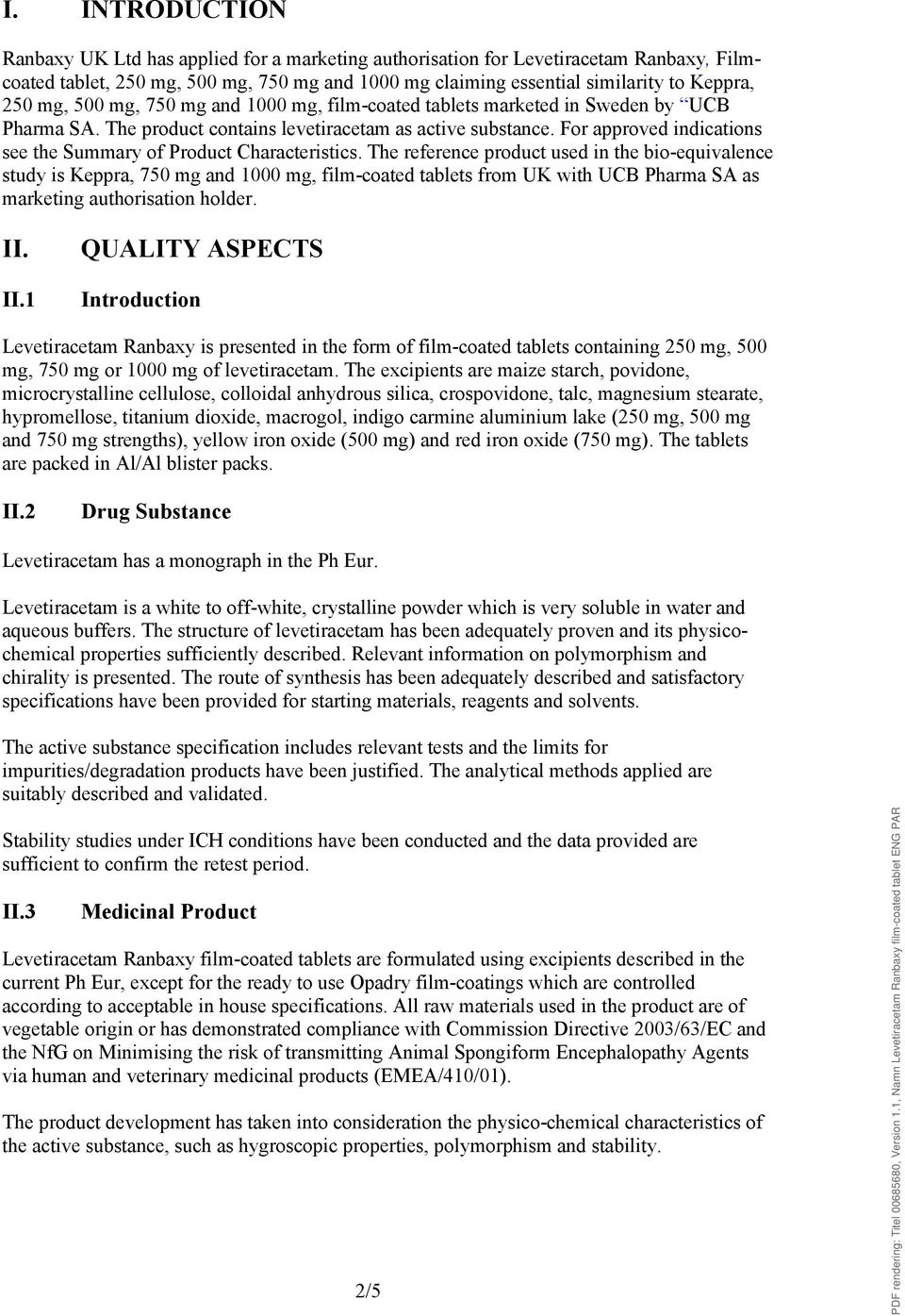 For approved indications see the Summary of Product Characteristics.