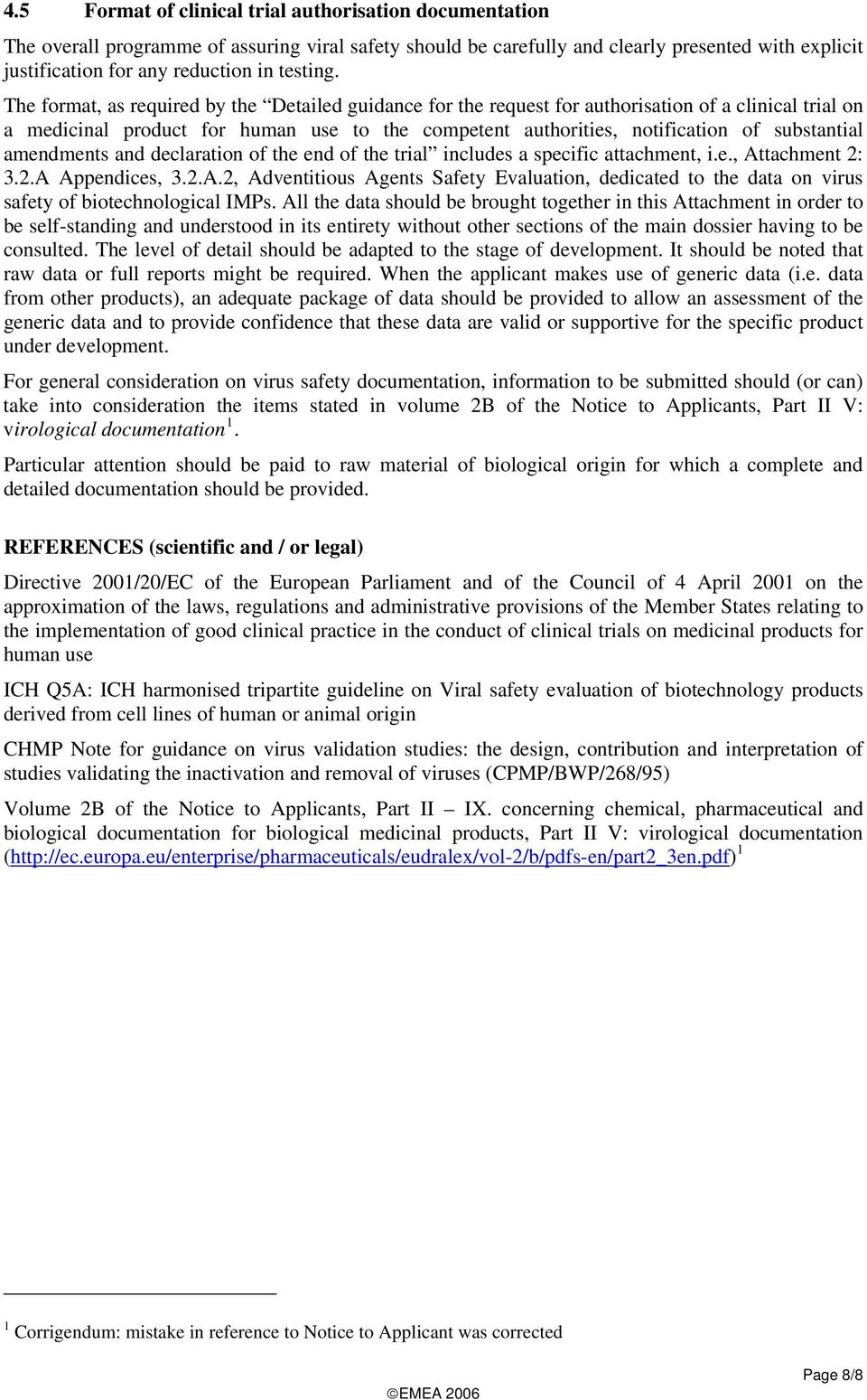 The format, as required by the Detailed guidance for the request for authorisation of a clinical trial on a medicinal product for human use to the competent authorities, notification of substantial