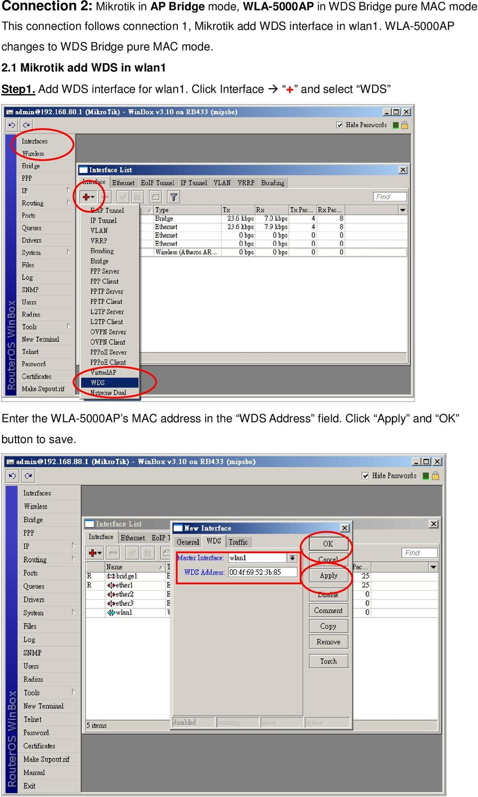 WLA-5000AP changes to WDS Bridge pure MAC mode. 2.1 Mikrotik add WDS in wlan1 Step1.