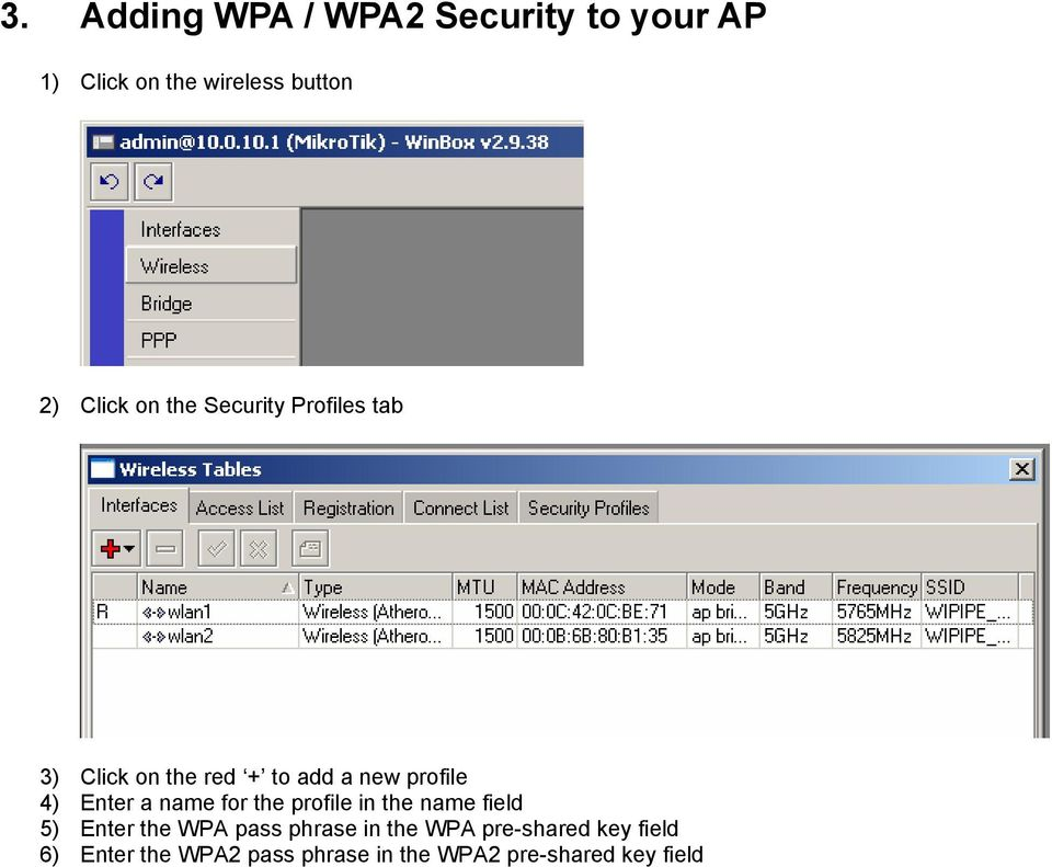 a name for the profile in the name field 5) Enter the WPA pass phrase in the WPA