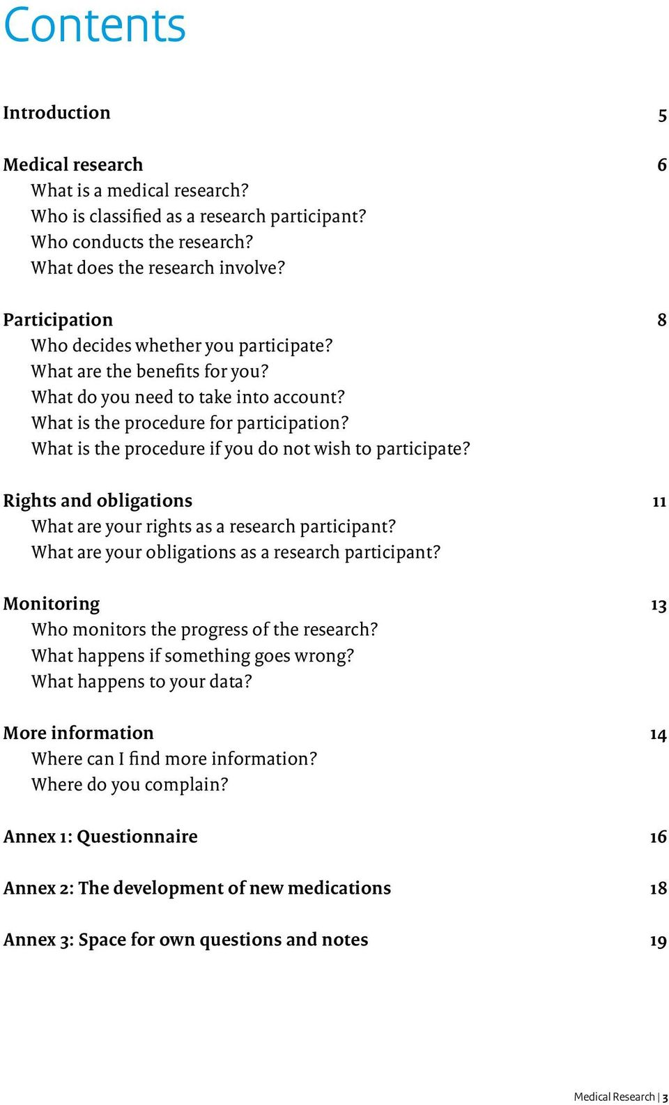 What is the procedure if you do not wish to participate? Rights and obligations 11 What are your rights as a research participant? What are your obligations as a research participant?